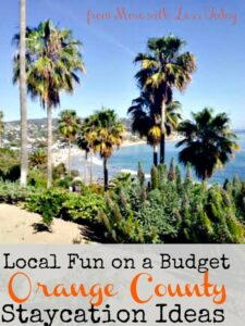 Thumbnail image for Local Fun on a Budget: Orange County CA Staycation Ideas!