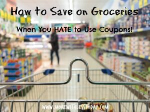 How to Save on Groceries When You Hate to Use Coupons. It is easy with these 28 tips You can save money without using grocery coupons.