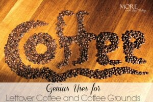 Thumbnail image for 20 Genius Uses for Leftover Coffee and Coffee Grounds