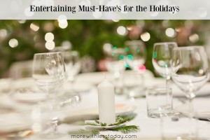 Thumbnail image for Entertaining Must-Have's for the Holidays