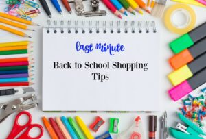 Thumbnail image for Last Minute Tips for Back to School Shopping