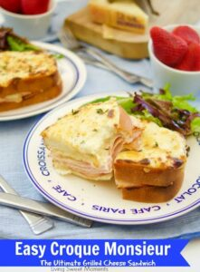 Easy Croque Monsieur Sandwiches - By- Living Sweet Moments