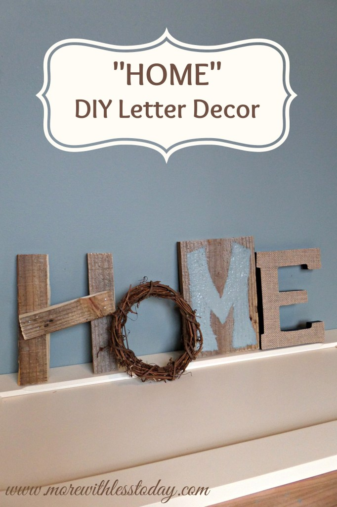 Home decor diy letter decor more with less today for Home decor for less
