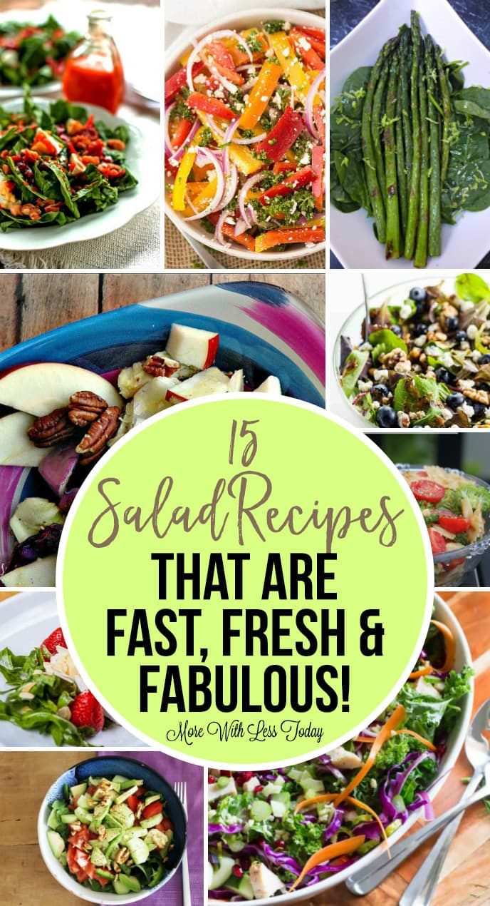 We found 15 salad recipes that are fast, fresh and fabulous! We would like you to try them and come back to tell us your favorites!