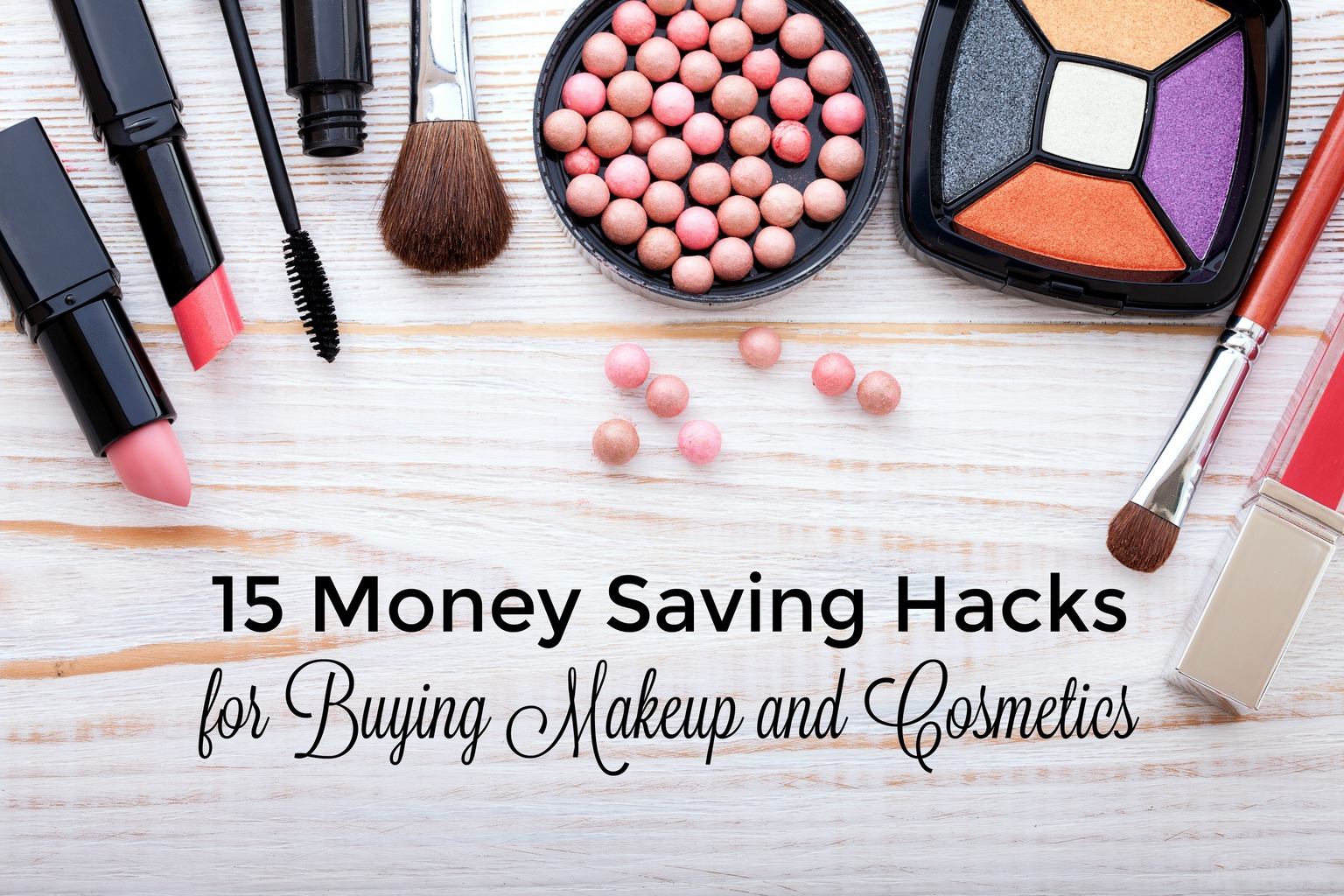 15 Easy Ways to Save Money on Makeup and Cosmetics