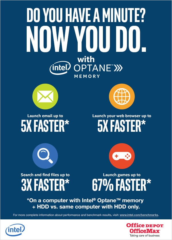 Getting a new computer? Get more done in less time with Intel® Optane™ Memory from Office Depot. Take advantage of their limited time offer!