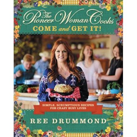 Come and Get It Cookbook Ree Drummond Cookbook at Walmart