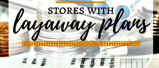 Complete Guide to Layaway Stores - Layaway Plans 2018 Edition - Here is a complete guide to layaway stores with online and in store options.
