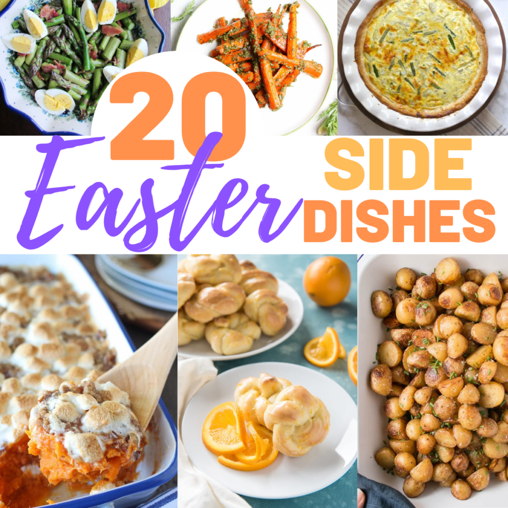 20 Easy Easter Side Dishes – Recipes to Complete your Easter Dinner