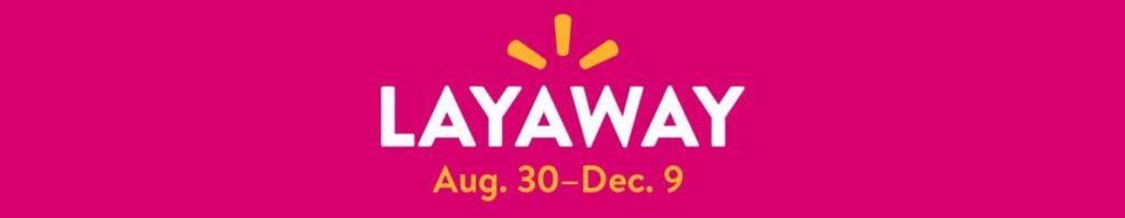 Walmart layaway 2019 dates