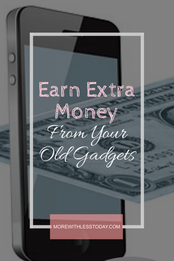 Ways to Earn Money from Your Old Gadgets
