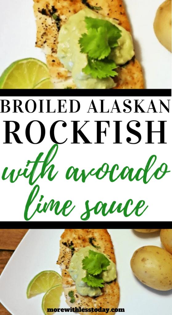 Broiled Alaskan Rockfish with Avocado Lime Sauce recipe