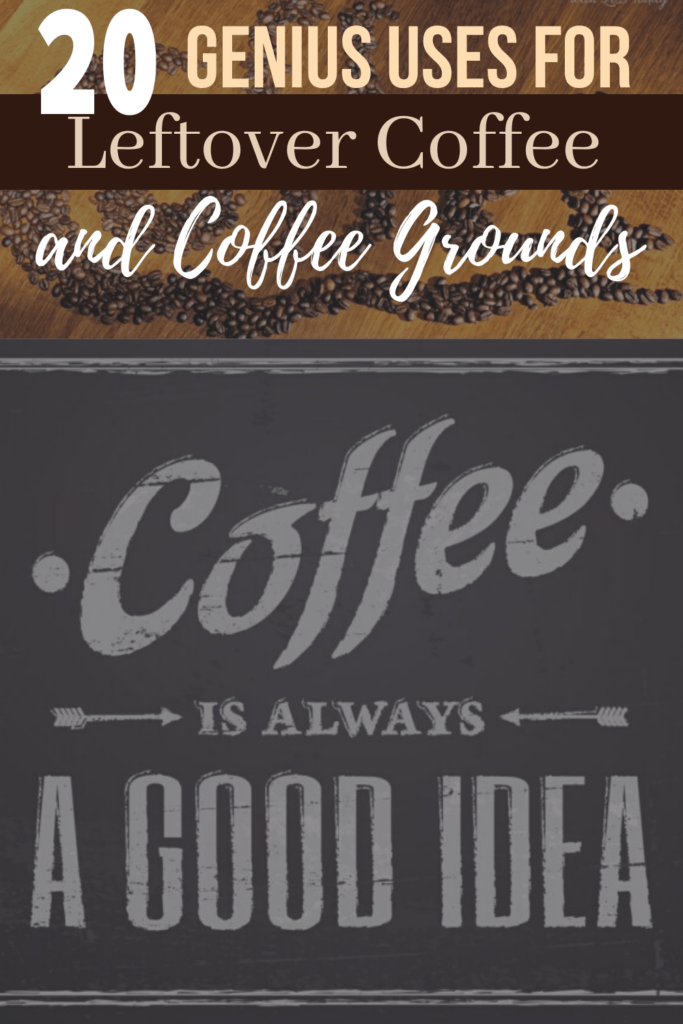 Genius Ways to Use Leftover Coffee and Coffee Grounds