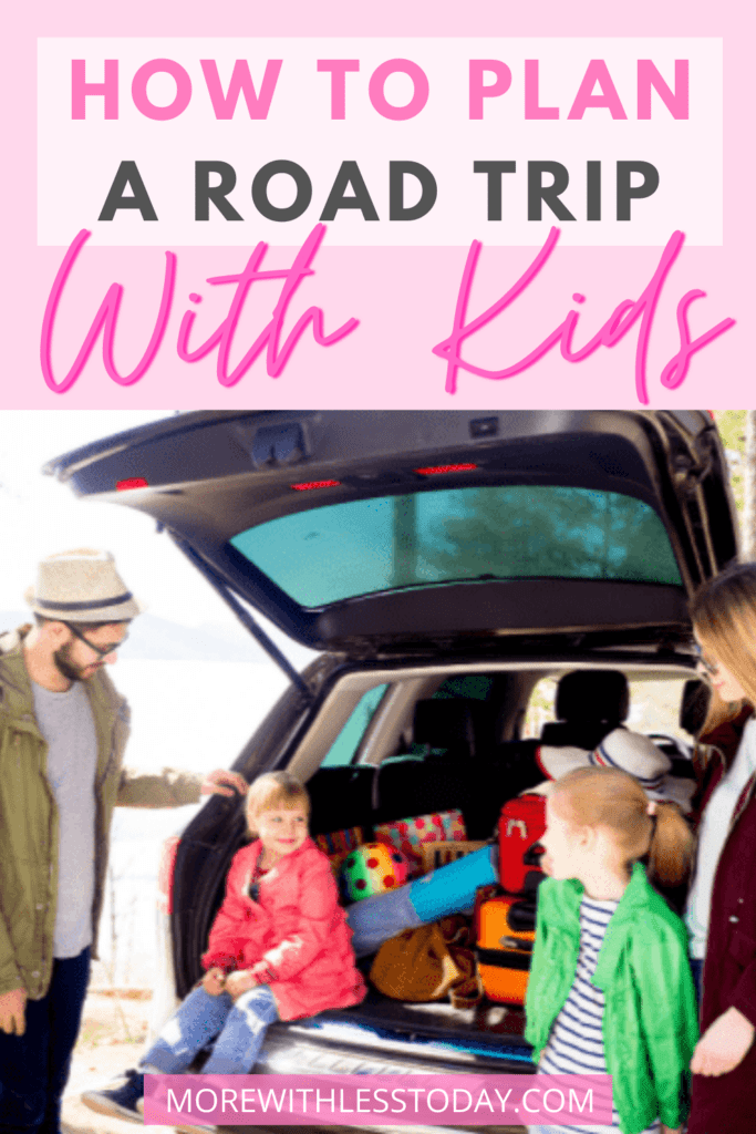 How to Plan a Road Trip With Kids graphic