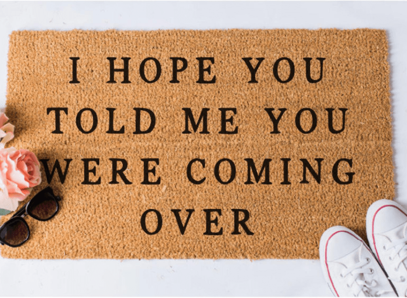 I Hope You Told Me Funny Doormat