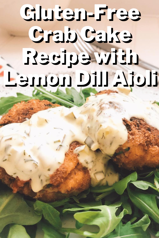 Gluten Free Crab Cakes with Lemon Dill Aioli recipe