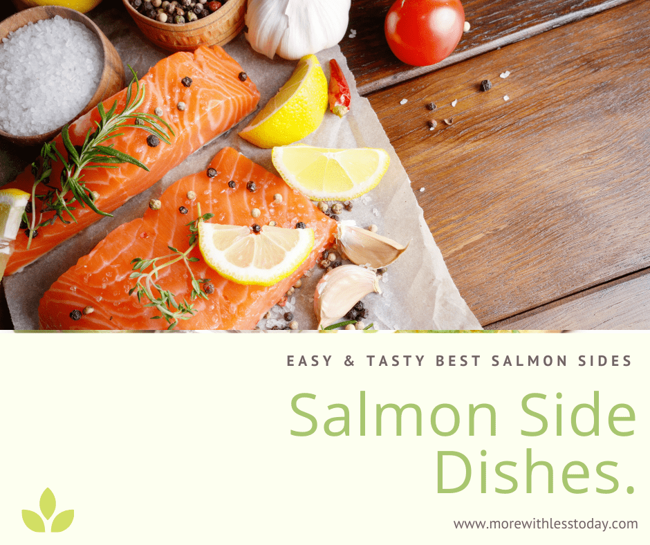 Salmon coooking with lemon and salt and side dishes to go with Salmon
