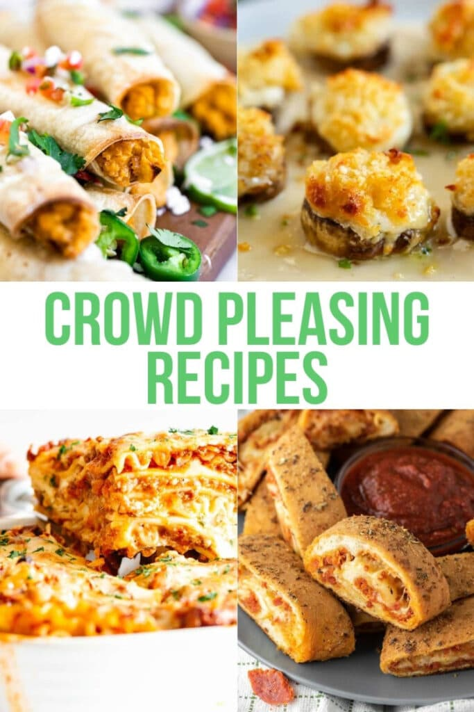Crowd-Pleasing Recipes collage of easy recipes